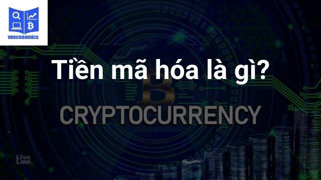 Tiền mã hóa là gì